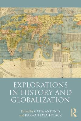 Explorations in History and Globalization - Catia Antunes