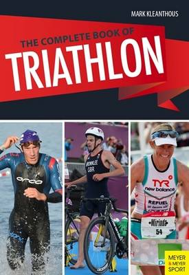 Complete Book of Triathlon Training - Mark Kleanthous