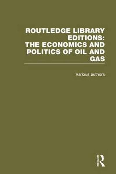 Routledge Library Editions: The Economics and Politics of Oil - Various Authors