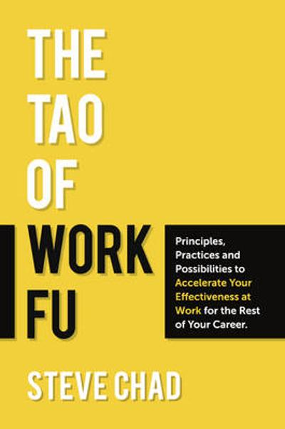 The Tao of Work Fu - Steve Chad