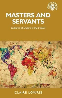 Masters and Servants - Claire Lowrie