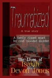 Traumatized - The Lives of Isaiah Jones and Devon Jones - Devon Jones Anelda Attaway Devon Jones