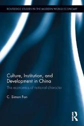 Culture, Institution, and Development in China - C. Simon Fan