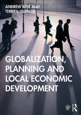 Globalization, Planning and Local Economic Development - Terry L. Clower