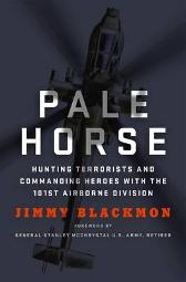 Pale Horse - Jimmy Blackmon Jimmy Blackmon; Foreword by General Stanley McChrystal U.S. Army, Retired