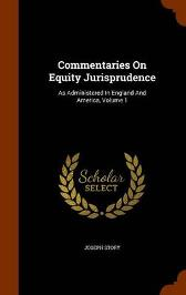 Commentaries on Equity Jurisprudence - Joseph Story