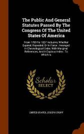 The Public and General Statutes Passed by the Congress of the United States of America - United States Joseph Story