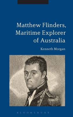 Matthew Flinders, Maritime Explorer of Australia - Professor Kenneth Morgan