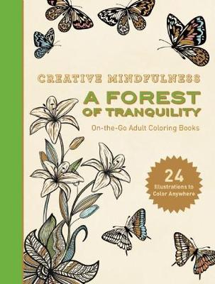 Creative Mindfulness: A Forest of Tranquility - Racehorse Publishing