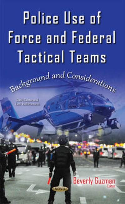 Police Use of Force & Federal Tactical Teams - Beverly Guzman