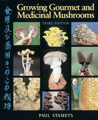 Growing Gourmet & Medicinal Mush - Paul Stamets