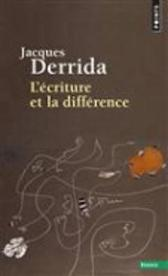 L'ecriture et la difference - Jacques Derrida