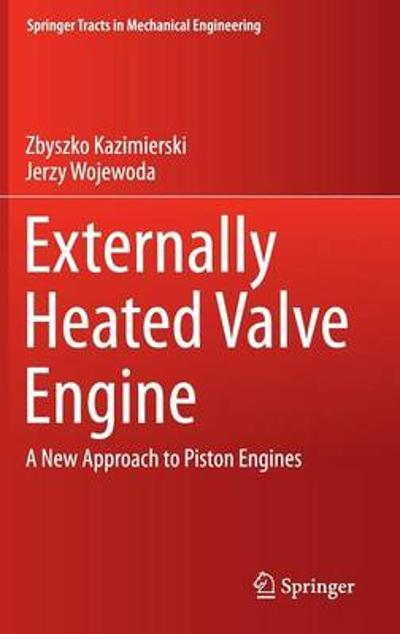 Externally Heated Valve Engine - Zbyszko Kazimierski