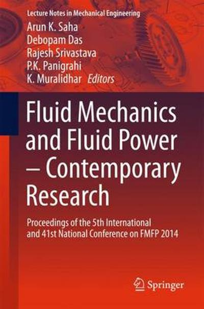 Fluid Mechanics and Fluid Power - Contemporary Research - Arun K. Saha