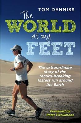 The World at My Feet - Tom Denniss
