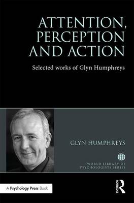 Attention, Perception and Action - Glyn W. Humphreys