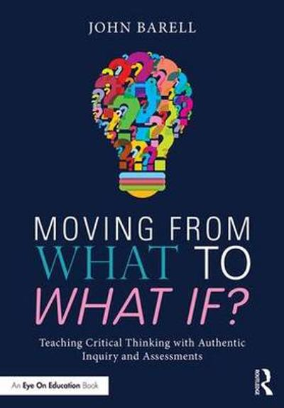 Moving From What to What If? - John Barell