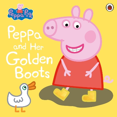 Peppa Pig: Peppa and Her Golden Boots - Peppa Pig