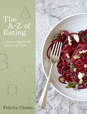 The A-Z of Eating - Felicity Cloake