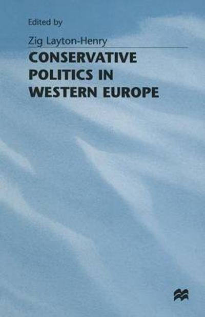 Conservative Politics in Western Europe - Zig Layton-Henry