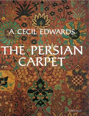 The Persian Carpet - A. Cecil Edwards