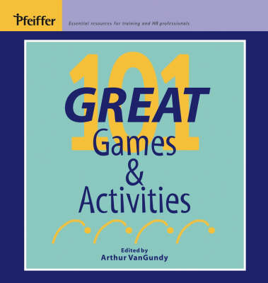 101 Great Games and Activities - Arthur B. VanGundy