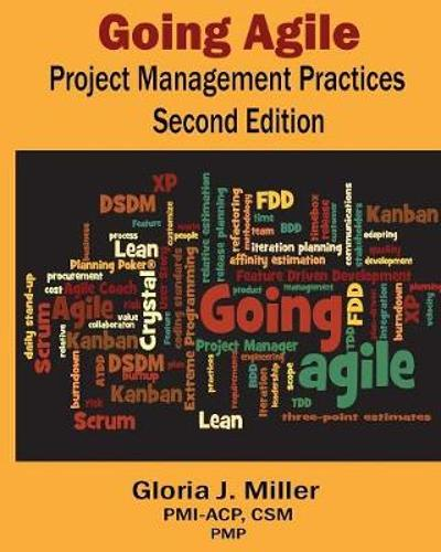 Going Agile Project Management Practices Second Edition - Gloria J Miller