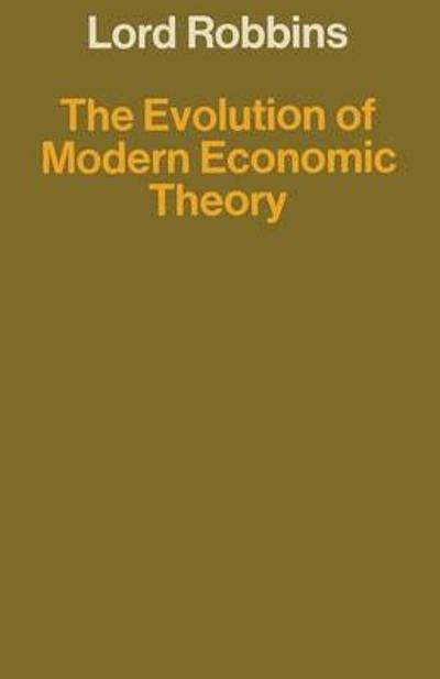 The Evolution of Modern Economic Theory - Lord Robbins
