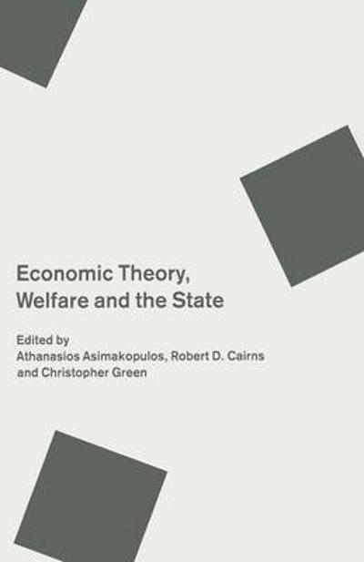 Economic Theory, Welfare and the State - A. Asimakopulos