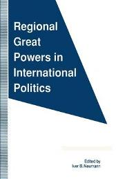 Regional Great Powers in International Politics - Iver B. Neumann