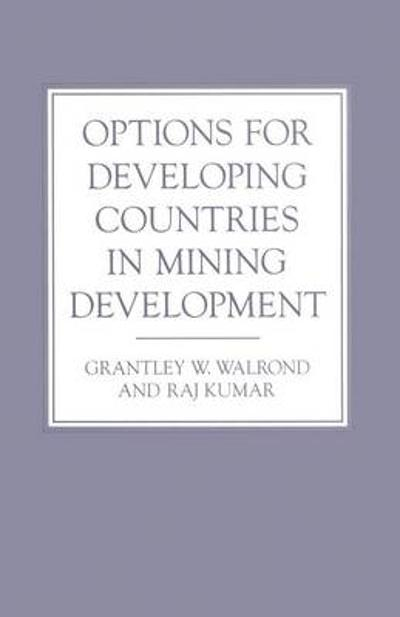 Options for Developing Countries in Mining Development - Raj Kumar