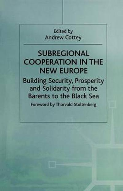 Subregional Cooperation in the New Europe - Andrew Cottey