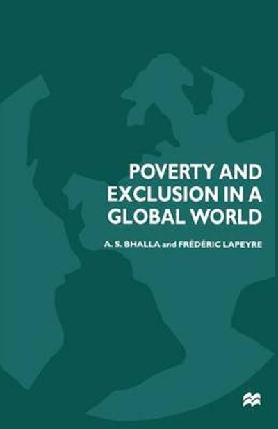 Poverty and Exclusion in a Global World - A. S. Bhalla