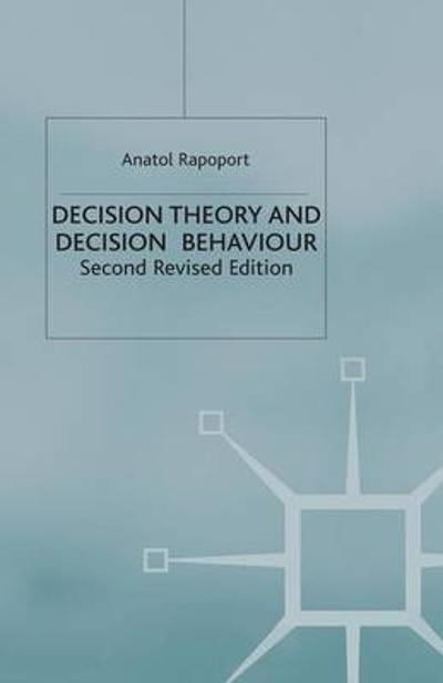 Decision Theory and Decision Behaviour - A. Rapoport
