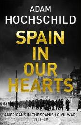 Spain in Our Hearts - Adam Hochschild