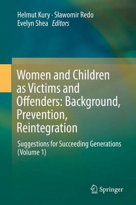 Women and Children as Victims and Offenders: Background, Prevention, Reintegration - Helmut Kury