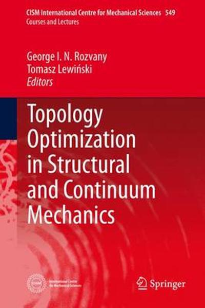 Topology Optimization in Structural and Continuum Mechanics - George I. N. Rozvany