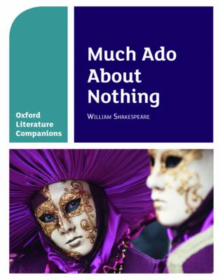 Oxford Literature Companions: Much Ado About Nothing - Annie Fox