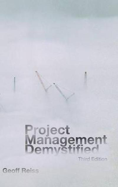 Project Management Demystified - Geoff Reiss