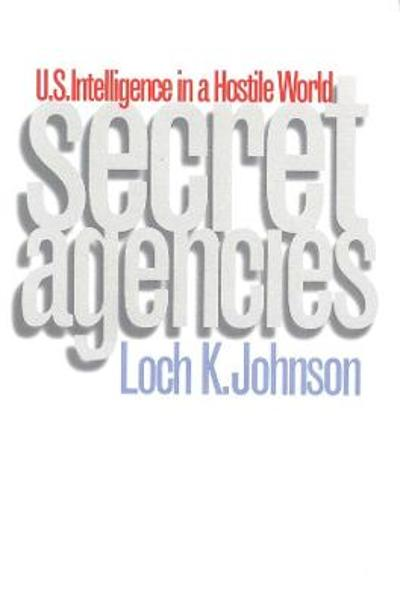 Secret Agencies - Loch K. Johnson