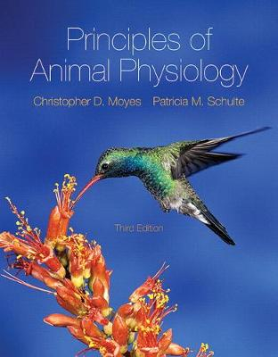 Principles of Animal Physiology Plus Companion Website with Pearson eText - Access Card Package - Christopher D. Moyes