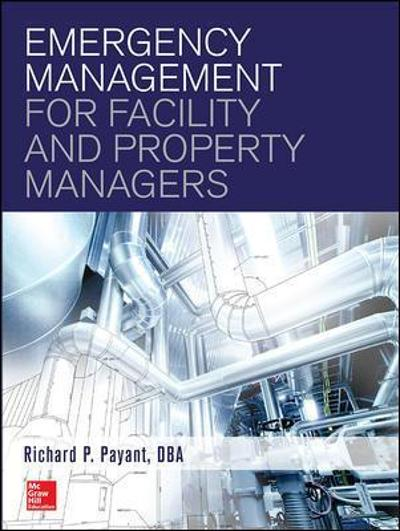 Emergency Management for Facility and Property Managers - Richard Payant