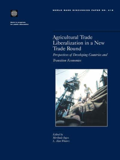 Agricultural Trade Liberalization in a New Trade Round - Merlinda Ingco