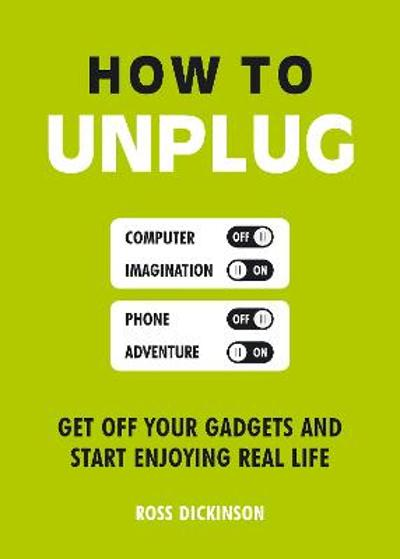 How to Unplug - Ross Dickinson