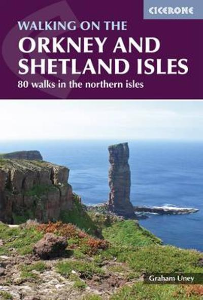 Walking on the Orkney and Shetland Isles - Graham Uney