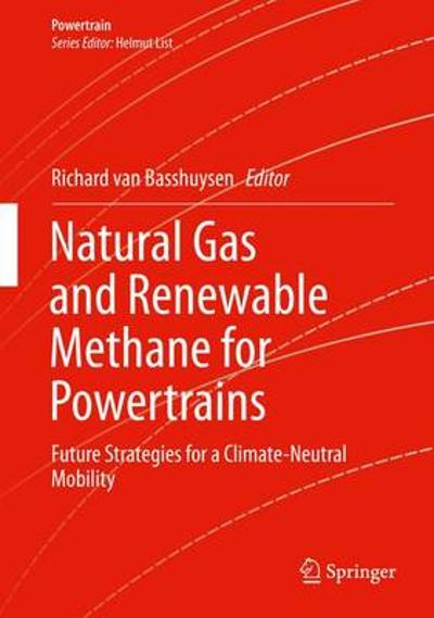 Natural Gas and Renewable Methane for Powertrains - Richard van Basshuysen