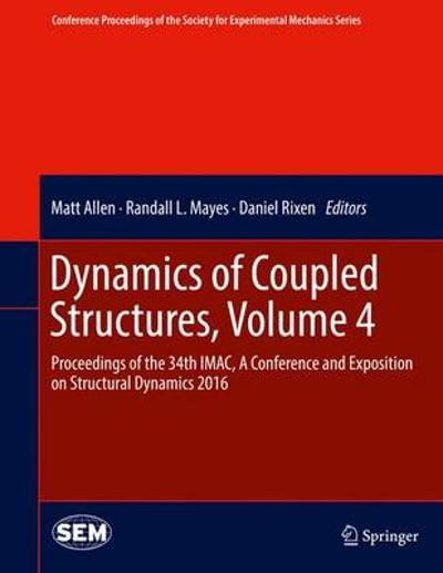 Dynamics of Coupled Structures, Volume 4 - Matt Allen