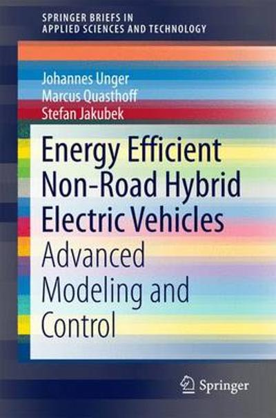 Energy Efficient Non-Road Hybrid Electric Vehicles - Johannes Unger