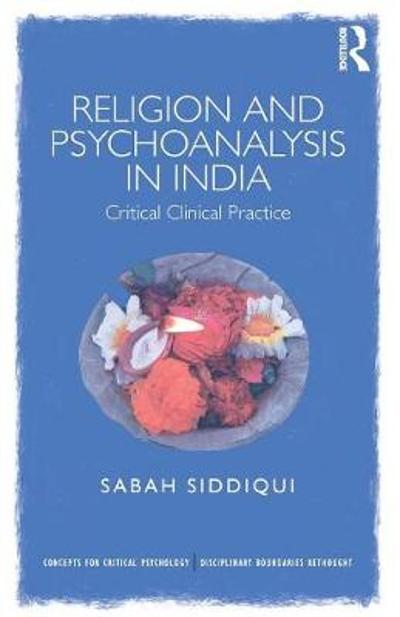 Religion and Psychoanalysis in India - Sabah Siddiqui