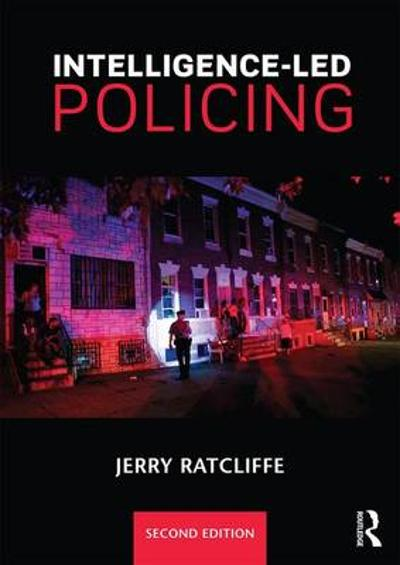 Intelligence-Led Policing - Jerry H. Ratcliffe